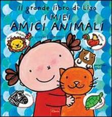 Il grande libro di Lisa. I miei amici animali - Liesbet Slegers - copertina