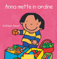 ANNA METTE IN ORDINE. EDIZ. ILLUSTRATA