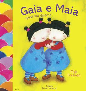 Gaia e Maia. Uguali ma diverse