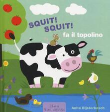 Squit! Squit! fa il topolino - Anita Bijsterbosch - copertina