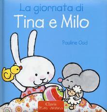 La giornata di Tina e Milo. Ediz. a colori - Pauline Oud - copertina