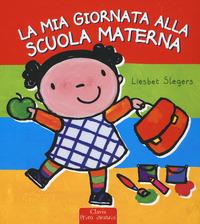La La mia giornata alla scuola materna - Slegers Liesbet - wuz.it