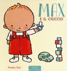Max e il ciuccio. Ediz. a colori - Pauline Oud - copertina