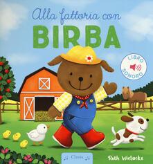 Alla fattoria con Birba. Ediz. a colori - Ruth Wielockx - copertina