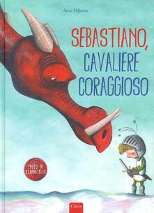 Sebastiano, cavaliere coraggioso. Ediz. a colori - Aron Dijkstra - copertina