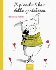 Fondazionesergioperlamusica.it Il piccolo libro della gentilezza. Ediz. a colori Image
