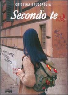 Secondo te - Cristina Bruscaglia - copertina