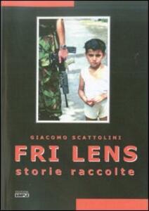 Fri Lens. Storie raccolte