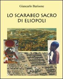 Lo scarabeo sacro di Eliopoli - Giancarlo Barisone - copertina