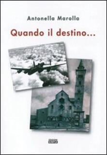 Quando il destino... - Antonella Marolla - copertina