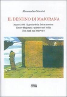 Il destino di Majorana - Alessandro Maurizi - copertina