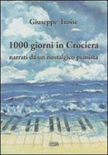 Mille giorni in crociera narrati da un nostalgico pianista - Giuseppe Troise - copertina
