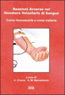 Reazioni avverse nel donatore volontario di sangue come riconoscerle e come trattarle - A. Crocco,A. M. Marcantonio - copertina