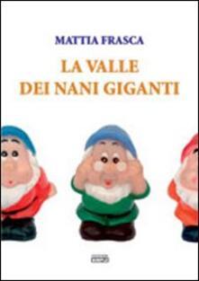 La valle dei nani giganti - Mattia Frasca - copertina