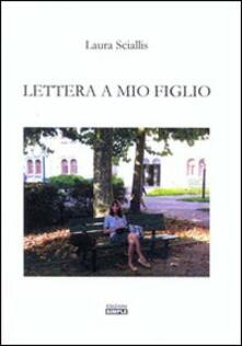 Lettera a mio figlio - Laura Sciallis - copertina