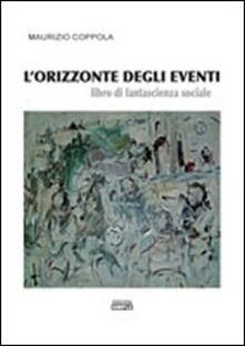 L' orizzonte degli eventi. Libro di fantascienza sociale - Maurizio Coppola - copertina