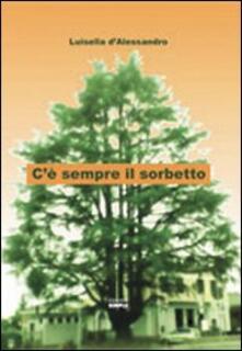 C'è sempre il sorbetto - Luisella D'Alessandro - copertina