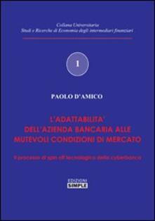 L' elasticità dell'impresa bancaria. Lo spin-off tecnologia della cyberbanca - Paolo D'Amico - copertina