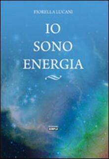 Io sono energia - Fiorella Lucani - copertina