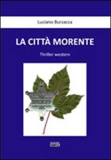 La città morente - Luciano Burzacca - copertina