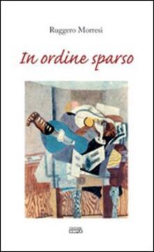 In ordine sparso - Ruggero Morresi - copertina