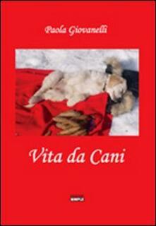 Vita da cani - Paola Giovanelli - copertina