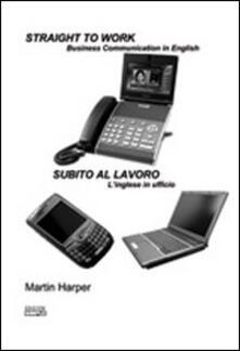 Straight to work-Subito al lavoro - Martin Harper - copertina