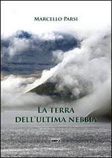 La terra dell'ultima nebbia - Marcello Parsi - copertina