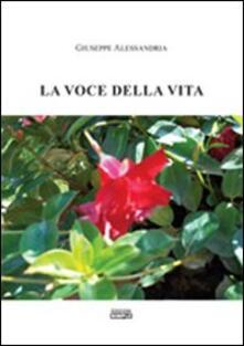 La voce della vita - Giuseppe Alessandria - copertina