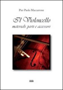 Il violoncello materiali, parti e accessori - P. Paolo Maccarrone - copertina
