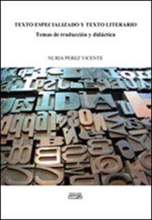 Texto especializado y texto literario temas de traducìon y didàctica - Nuria Pérez Vicente - copertina