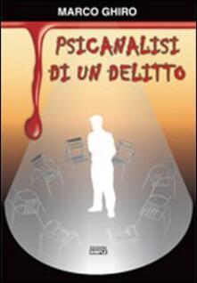 Psicanalisi di un delitto - Marco Ghiro - copertina