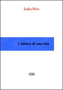 L' ombra di una vita - Luka Pivo - copertina