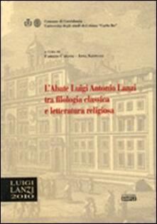 L' abate Luigi Antonio Lanzi tra filologia classica e letteratura religiosa - copertina