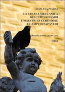 La strana meccanica dei cumulonembi e maestri di cerimonie e campi di papaveri - Gianluca Pavone - copertina