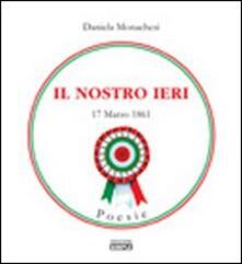 Il nostro ieri 17 marzo 1861 - Daniela Monachesi - copertina