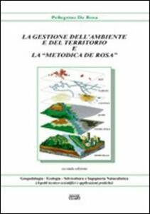 La gestione dell'ambiente e del territorio e la «metodica De Rosa»
