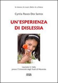 Un' esperienza di dislessia - Cyntia Passos Dos Santos - copertina