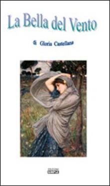 La bella del vento - Gloria Castellana - copertina