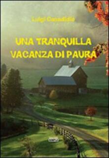 Una tranquilla vacanza di paura - Luigi Casadidio - copertina