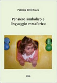Pensiero simbolico e linguaggio metaforico - Patrizia Del Chicca - copertina