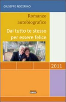 Dai tutto te stesso per essere felice - Giuseppe Nocerino - copertina