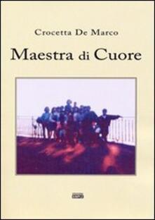 Maestra di cuore - Crocetta De Marco - copertina