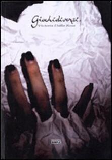 Giochidiversi - Victoria Dalla Rosa - copertina
