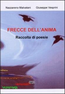 Frecce dell'anima - Nazzareno Malvatani,Giuseppe Vesprini - copertina