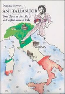 An italian job. Two days in the life of an englishman in Italy - Dominic Stewart - copertina