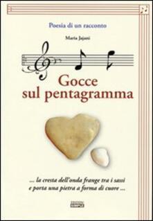 Poesia di un racconto. Gocce sul pentagramma... la cresta dell'onda frange tra i sassi e porta una pietra a forma di cuore... Con CD Audio - aria Jajani - copertina