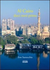 Al Cairo dieci mesi prima