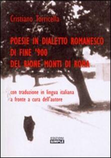 Poesie in dialetto romanesco di fine '900 del rione Monti di Roma. Testo romano e italiano - Cristiano Torricella - copertina