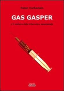 Gas Gasper e il mistero delle infermiere assassinate - Paolo Carbonaio - copertina